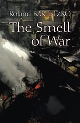 Fotoja e The Smell of War: Lessons from the Battlefield - Roland Bartetzko